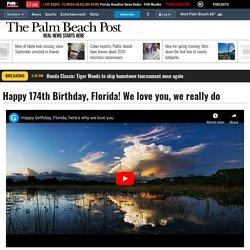 Happy 174th Birthday, Florida! We love you, we really do
