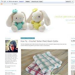 How To - Crochet Tartan Plaid Wash Cloths