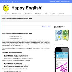Happy English New York – Free English Grammar Lesson: Using Wait