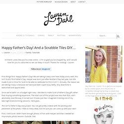 Happy Father's Day! And a Scrabble Tiles DIY… – Lauren Dahl