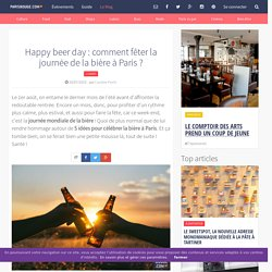 Happy beer day : comment fêter la journée de la bière à Paris ?