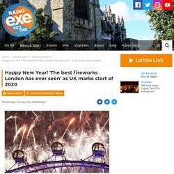 Happy New Year! 'The best fireworks London has ever seen' as UK marks start of 2020 - Radio Exe