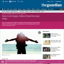 How to be happy: follow these five easy steps