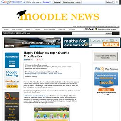 Happy Friday: my top 5 favorite Moodle sites