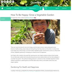 How To Be Happy: Grow a Vegetable Garden