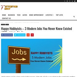 Happy Hobbyists - 3 Modern Jobs You Never Knew Existed