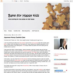 Bake for Happy Kids: Japanese Honey Castella Cake