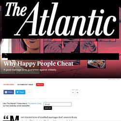 Why Happy People Cheat - The Atlantic