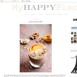 My Happy Place: peach crisp smoothie