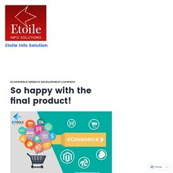 So happy with the final product! – Etoile Info Solution