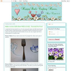 Happybirds Crafting Haven: Make A Cute Little Bow With A Fork...Tutorial For You! - StumbleUpon