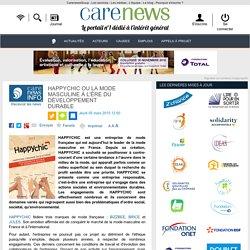 HAPPYCHIC ou la mode masculine à l'ère du développement durable - Carenews