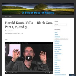 Harald Kautz-Vella – Black Goo, Part 1, 2, and 3.