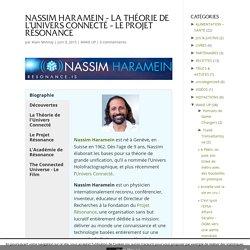 Nassim Haramein - La Théorie de l'Univers Connecté - Le Projet Résonance