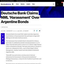 Deutsche Bank Claims NML 'Harassment' Over Argentine Bonds