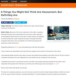 6 Things You Might Not Think Are Harassment, But Definitely Are