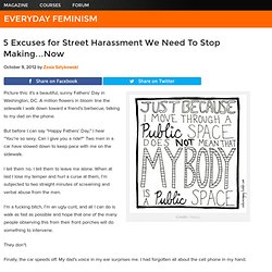 5 Excuses for Street Harassment We Need To Stop Making...Now