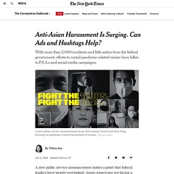 Anti-Asian Harassment Is Surging. Can Ads and Hashtags Help?