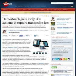 Harbortouch gives away POS systems to capture transaction fees