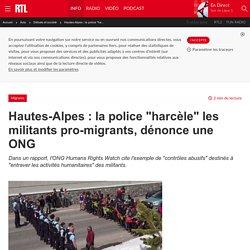 """Hautes-Alpes : la police """"harcèle"""" les militants pro-migrants, dénonce une ONG"""