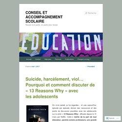 Suicide, harcèlement, viol… Pourquoi et comment discuter de «13 Reasons Why avec les adolescents
