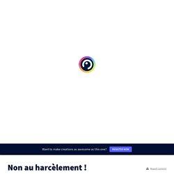 Non au harcèlement ! by Myriam Assselin de Beauville Marin on Genially