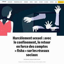 Harcèlement sexuel: avec le confinement, le retour en force des comptes «fisha» sur les réseaux sociaux