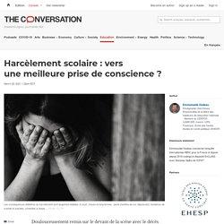 Harcèlement scolaire: vers unemeilleure prise deconscience? / The conversation, mars 2021