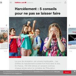 Harcèlement: 5 conseils pour ne pas se laisser faire - Edition du soir Ouest France - 21/09/2016