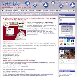 Lutter contre le harcèlement et le cyberharcèlement scolaire : Guide réalisé par des élèves de Lizy-sur-Ourcq (77)