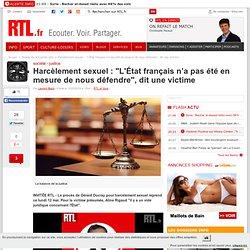"""Harcèlement sexuel : """"L'État français n'a pas été en mesure de nous défendre"""", dit une victime"""