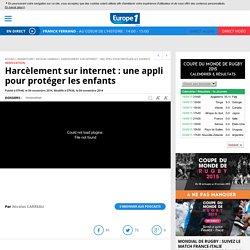 Harcèlement sur internet : une appli pour protéger les enfants - Video