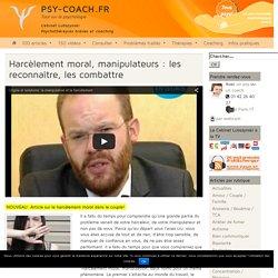 Harcèlement moral et manipulateurs: des solutions.