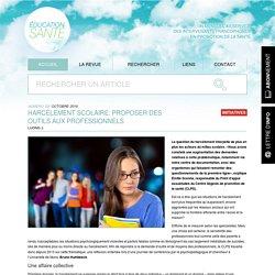 Harcèlement scolaire: proposer des outils aux professionnels / Education Santé, n°326, octobre 2016