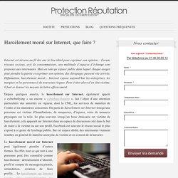 Harcèlement moral sur Internet, que faire ? – Réputation numérique, cabinet spécialisé en e-reputation