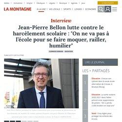 """Jean-Pierre Bellon lutte contre le harcèlement scolaire : """"On ne va pas à l'école pour se faire moquer, railler, humilier"""" - Clermont-Ferrand (63000)"""