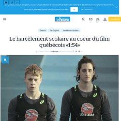 Le harcèlement scolaire au coeur du film québécois «1:54» - Le Parisien