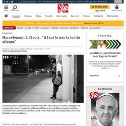 """Harcèlement à l'école : """"il faut briser la loi du silence"""" - Société"""