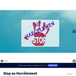 Stop au Harcèlement by TicTac972 on Genially