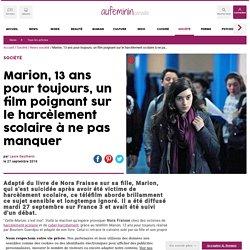 Harcèlement : Marion, 13 ans pour toujours, film à ne pas manquer