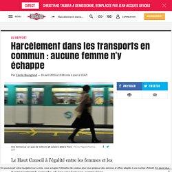 Harcèlement dans les transports en commun : aucune femme n'y échappe