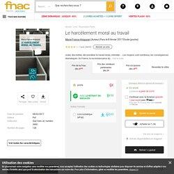 Le harcèlement moral au travail - poche - Marie-France Hirigoyen - Achat Livre ou ebook - Achat & prix