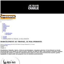 HARCÈLEMENT AU TRAVAIL, LE MAL PERSISTE