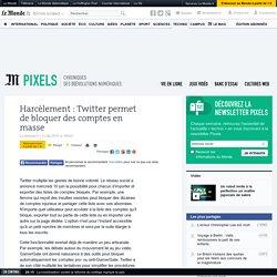 Harcèlement: Twitter permet de bloquer des comptes en masse