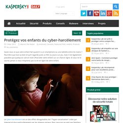Protégez vos enfants du cyber-harcèlement