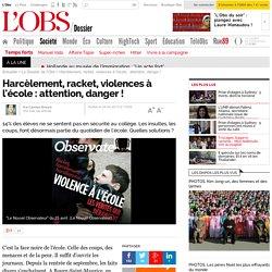 Harcèlement, racket, violences à l'école : attention, danger !- 24 avril 2013