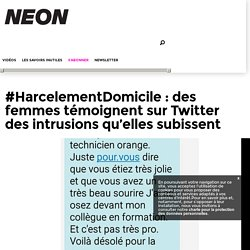 #HarcelementDomicile : des femmes témoignent sur Twitter des intrusions qu'elles subissent – NEON