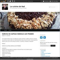 HARCHA OU GATEAU SEMOULE AUX POMMES - La cuisine de Nad