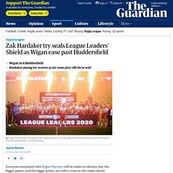 Zak Hardaker try seals League Leaders' Shield as Wigan ease past Huddersfield