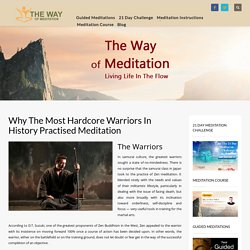 Why The Most Hardcore Warriors In History Practised Meditation
